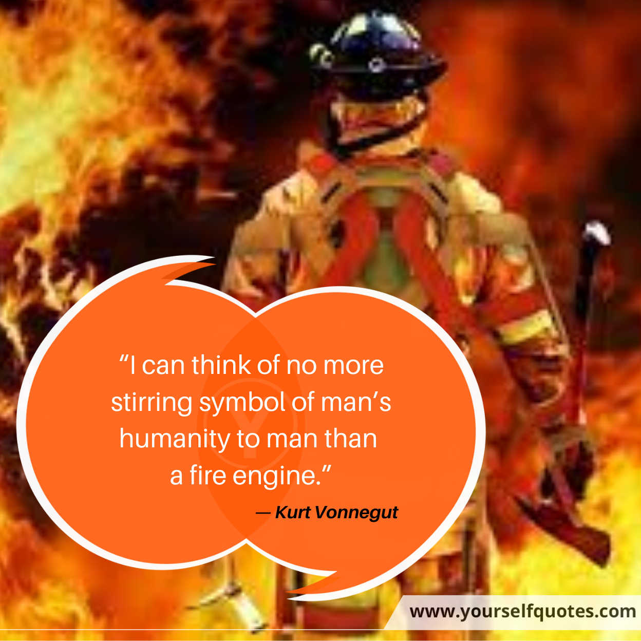 firefighters day quotes messages images by kurt vonnegut.jpg