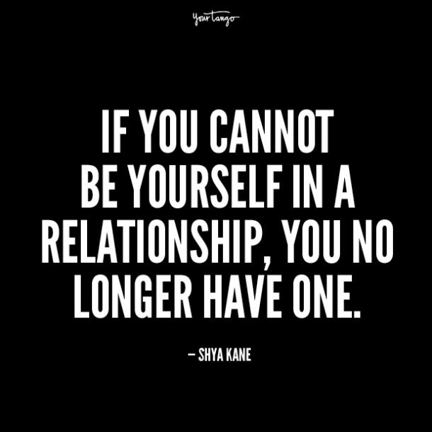 if you cannot be yourself in a relationship shya kane.jpg